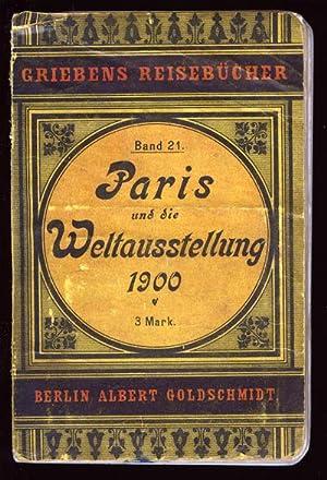 Paris und die Weltausstellung 1900 (Band 21): Griebens Reisebucher