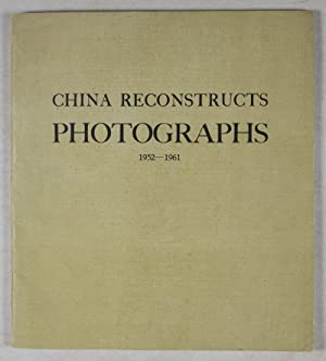 China Reconstructs Photographs 1952-1961 (Supplement to China Reconstructs): n/a