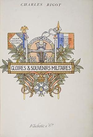 Gloires et Souvenirs Militaires. D'Apres les Memoires et les recits du Canonnier Bricard, du ...