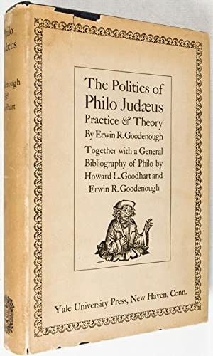 The Politics of Philo Judaeus: Practice and Theory [Salo Baron's Copy]: Goodenough, Erwin R.