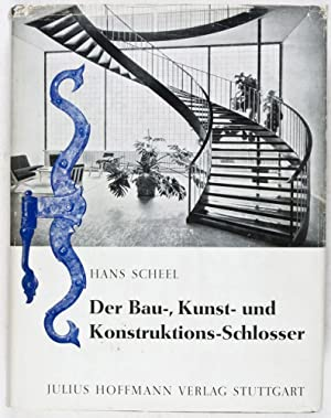 Der Bau-, Kunst- und Konstruktionsschlosser: Scheel, Hans