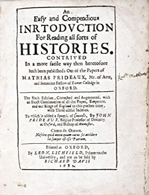 Easy and Compendious Introduction For Reading all sorts of Histories, An. Contrived In a more ...