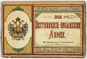 Die Oesterreich - Ungarische Armee. 204 Abbildungen in Farbdruck: n/a