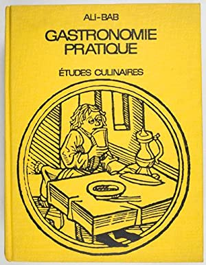 Gastronomie pratique. Etudes culinaires suivies du traitement de l'obesite des gourmands. ...