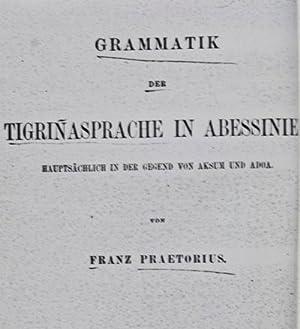 Grammatik der Tigrinasprache in Abessinien hauptsächlich in der Gegend von Aksum und Adoa: ...