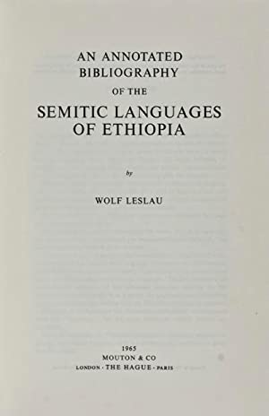 An Annotated Bibliography of the Semitic Languages of Ethiopia: Leslau, Wolf