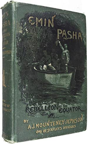 Emin Pasha and the Rebellion at the Equator: Mounteney-Jephson, A. J.; Henry M. Stanley