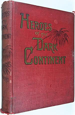 Heroes of the Dark Continent and How Stanley Found Emin Pasha: Buel, J. W.