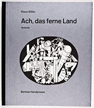 Ach, das ferne Land: Gedichte [Signed]: Stiller, Klaus (Text by); Wolfgang Jörg (Illustrations by)