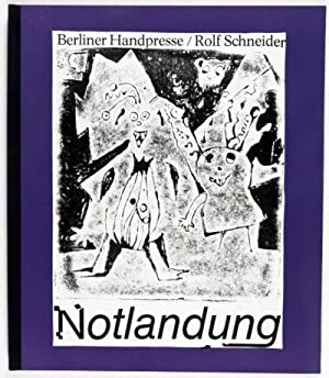 Notlandung [Signed]: Schneider, Rolf (Text by); Ingrid Jörg, Klaus Ensikat, and Wolfgang Jörg (...