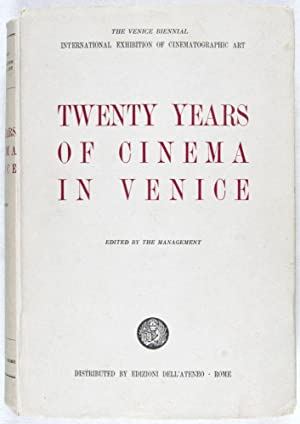 Twenty Years of Cinema in Venice: The Venice Biennial International Exhibition of Cinematographic ...