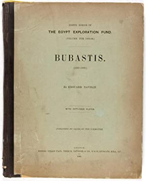 Bubastis, 1887-1889 (Eighth Memoir of The Egypt Exploration Fund): Naville, Edouard