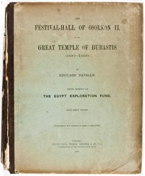 The Festival-Hall of Osorkon II in the Great Temple of Bubastis (1887-1889) [Tenth Memoir of The ...