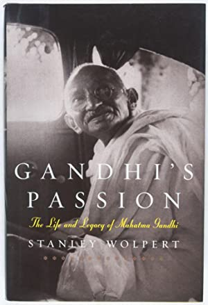 Gandhi's Passion: The Life and Legacy of Mahatma Gandhi [Inscribed and Signed]: Wolpert, ...