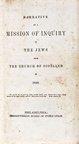 Narrative of a Mission of Inquiry to the Jews from the Church of Scotland in 1839: Bonar, Andrew A.
