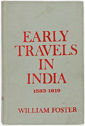 Early Travels in India 1583-1619: Foster, William (editor)