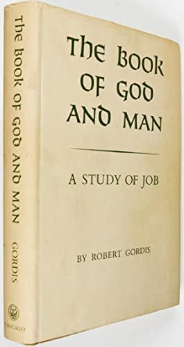 The Book of God and Man: A Study of Job: Gordis, Robert