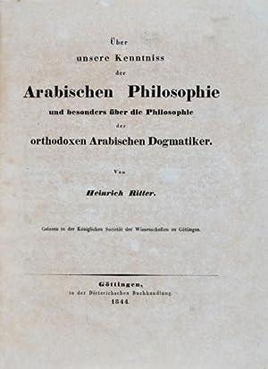 Über unsere Kenntnisse der Arabischen Philosophie und besonders über die Philosophie der ...