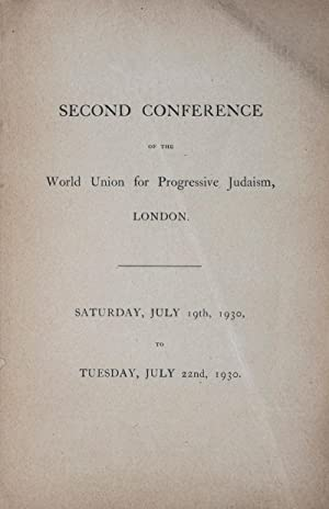 Second Conference of the World Union for Progressive Judaism: Saturday, July 19th 1930 to Tuesday, ...