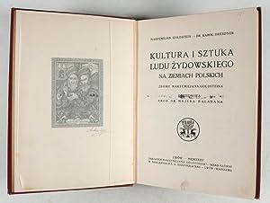 Kultura i Sztuka Ludu Zydowskiego na Ziemiach Polskich: Goldstein, M; K. Dresdner; Arthur Szyk (...