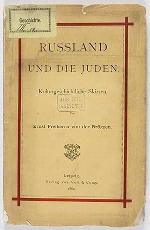Russland und die Juden: Kulturgeschichtliche Skizzen: Von der Brüggen, Ernst Freiherrn