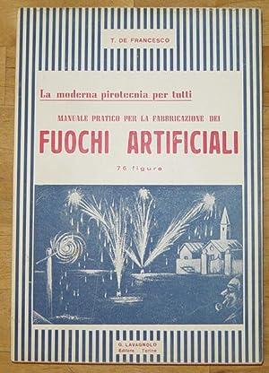 La Moderna Pirotecnia per tutti. Manuale pratico: Francesco, T. de