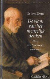 De vlam van het menselijk denken: Nico van Suchtelen (1878-1949) - Blom, Esther