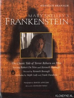 Mary Shelley's Frankenstein. The Classic Tale of Terror Reborn on Film