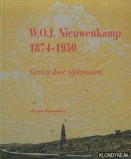 W.O.J. Nieuwenkamp (1874-1950). Beeldend kunstenaar, schrijver, architect, ontdekkingsreiziger, ethnoloog en verzamelaar van Oostaziatische kunst. Gezien door tijdgenoten - Kits Nieuwenkamp, J.F.K.