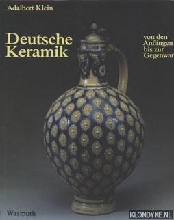 Deutsche keramik von den anfängen bis zur: Klein, Adalbert