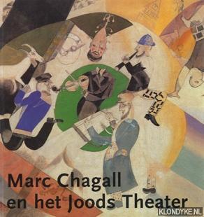 Marc Chagall en het Joods Theater: Amishai-Maisels, Ziva