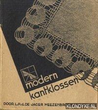 Modern kantklossen. Leergang voor beginners en gevorderden: Jager Meezenbroek-van Beverwijk,