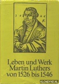Leben und Werk Martin Luthers von 1526: Diverse auteurs
