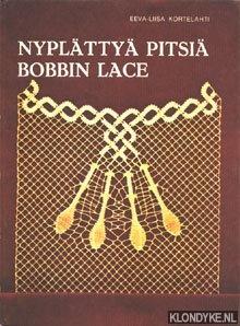 Nyplättyä Pitsiä / Bobbin lace: Kortelahti, Eeva-Liisa