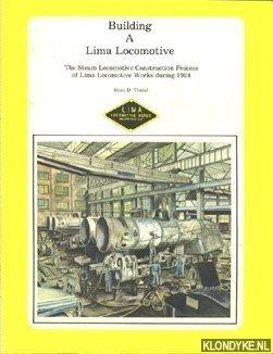 Building a Lima Locomotive. The Steam Locomotive: Trostel, Scott D>