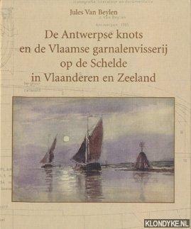De Antwerpse knots en de Vlaamse garnalenvisserij: Beylen, Jules Van