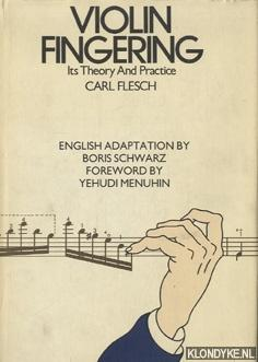 Violin fingering: its theory and practice: Flesch, Karl