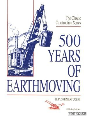 500 years of earthmoving: Cohrs, Heinz-Herbert