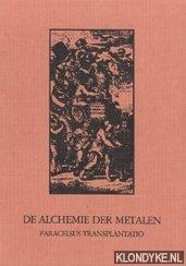 De alchemie der metalen : paracelsus transplantatio: Leene, Mia