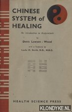 Chinese System of Healing. An introduction to: Lawson-Wood, Denis