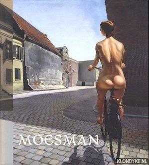 Moesman: monografie, catalogus van schilderijen en objecten: Steen, John