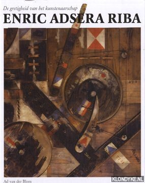 Enric Adsera Riba. De gretigheid van het: Blom, Ad van