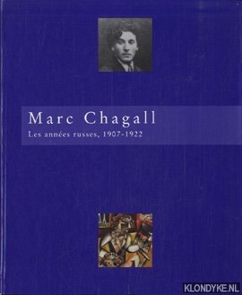 Marc Chagall: les années russes, 1907-1922: 13: Chagall, Marc