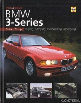 You & your BMW 3-series: buying, enjoying,: Dredge, Richard