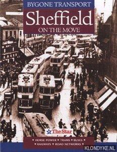 Bygone Transport Sheffield on the Move.: Diverse auteurs