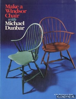 Make a windsor chair with Michael Dunbar.: Dunbar, Michael