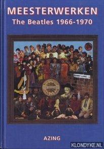 Meesterwerken. The Beatles 1966-1970: Moltmaker, Azing