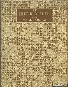 Bibliothèque D.M.C. Le Filet-Richelieu: Dillmont, Th. De