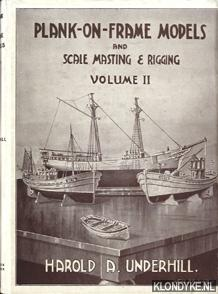 Plank-on-frame models and scale masting & rigging: Underhill, harold A.
