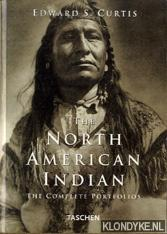 The North American Indians. The Complete Portfolios: Curtis, Edward S.